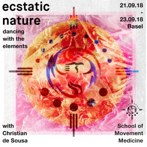 Ecstatic Nature - Dancing with the Elements @ Basel, Switzerland